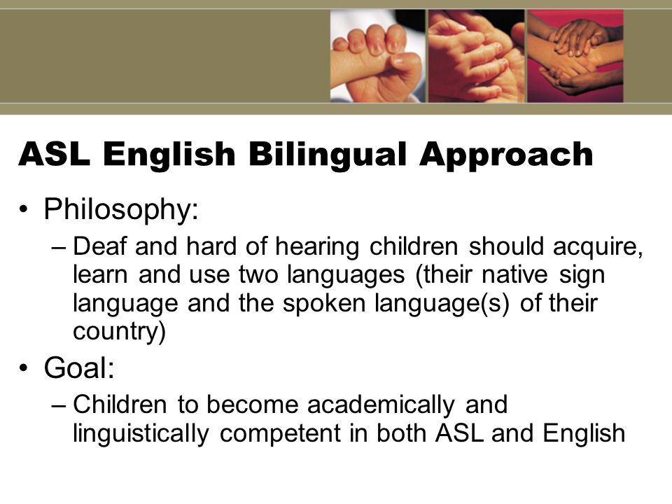 ASL English Bilingual Approach