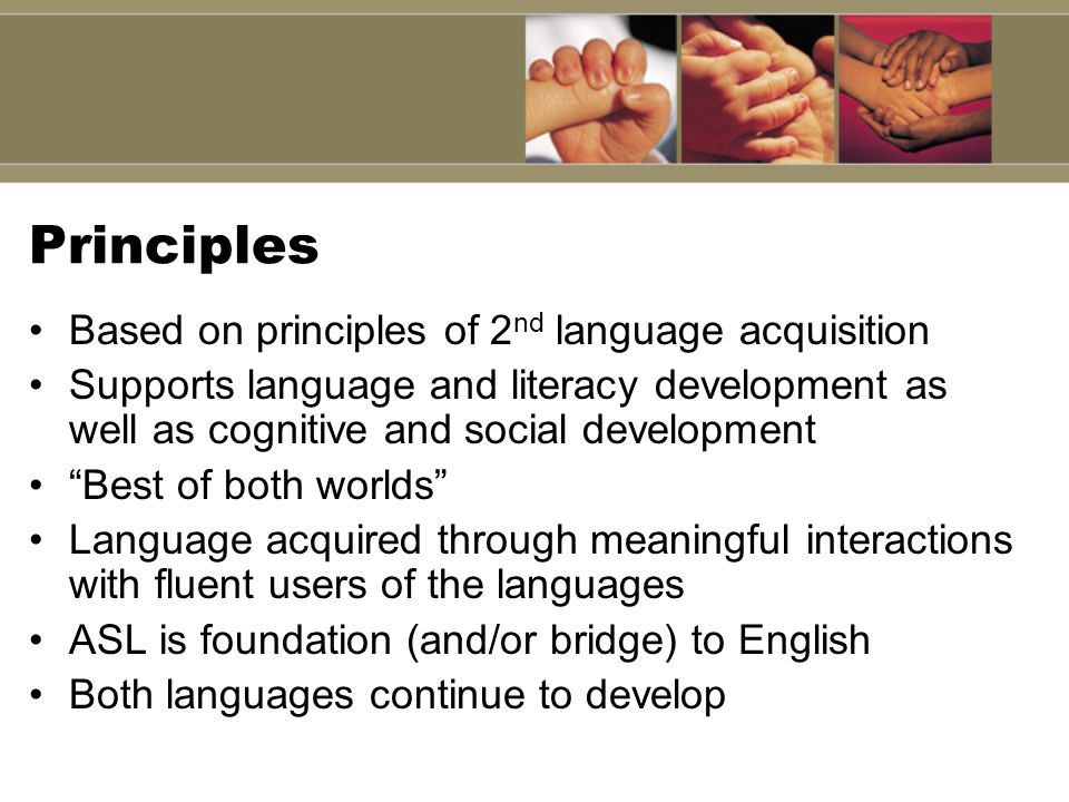 Principles Based on principles of 2nd language acquisition