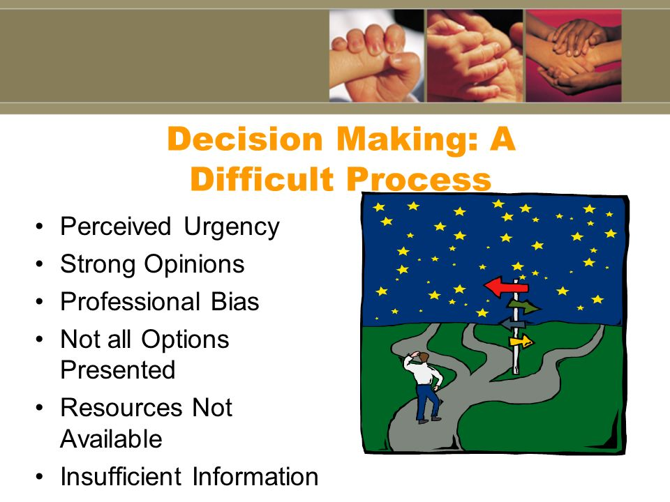 Decision Making: A Difficult Process