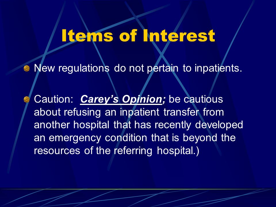 Items of Interest New regulations do not pertain to inpatients.