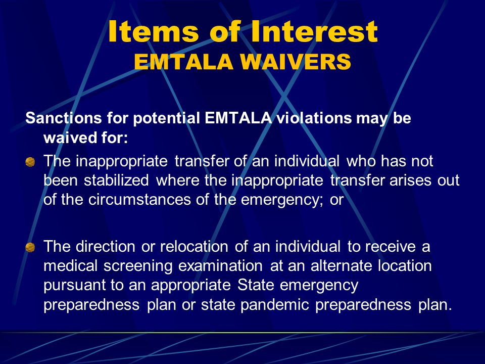 Items of Interest EMTALA WAIVERS