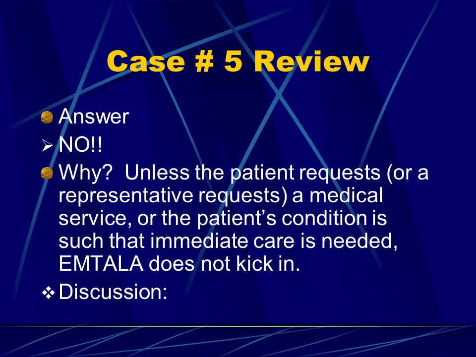 Case # 5 Review Answer. NO!!