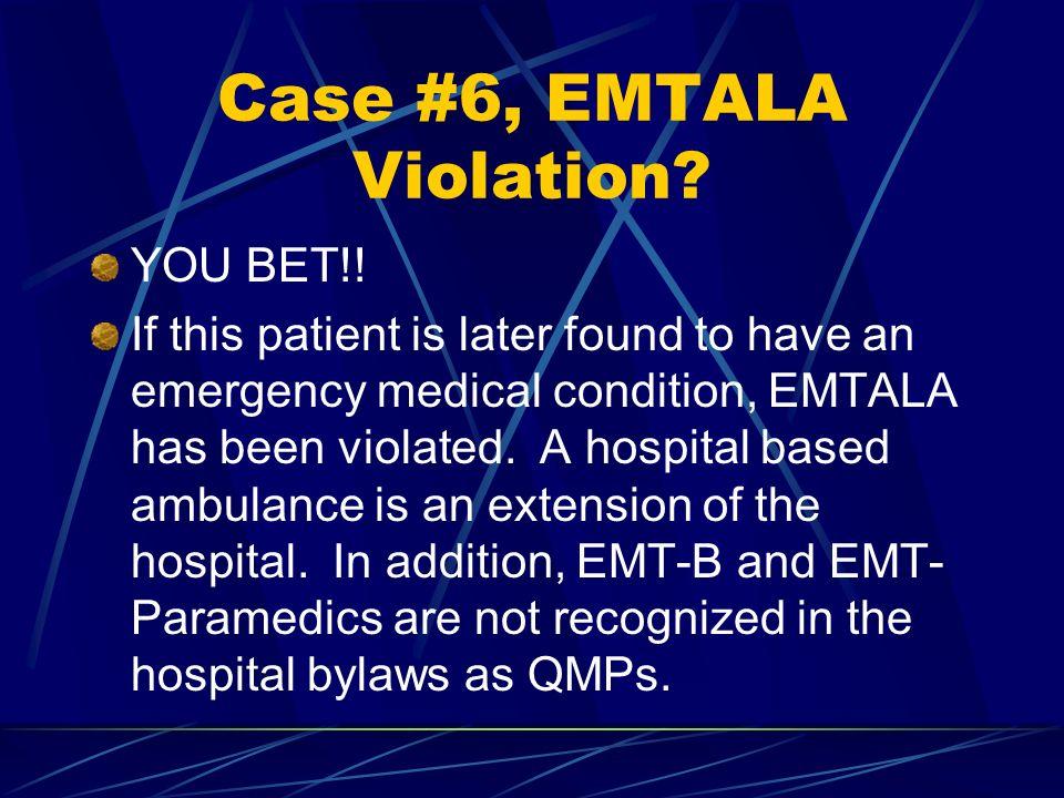 Case #6, EMTALA Violation