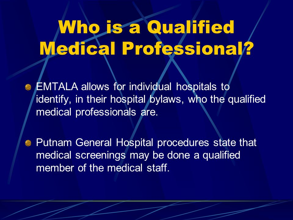 Who is a Qualified Medical Professional