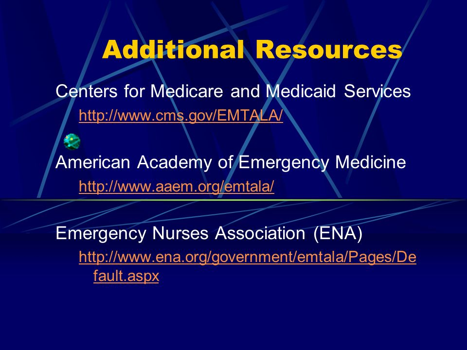 Additional Resources Centers for Medicare and Medicaid Services