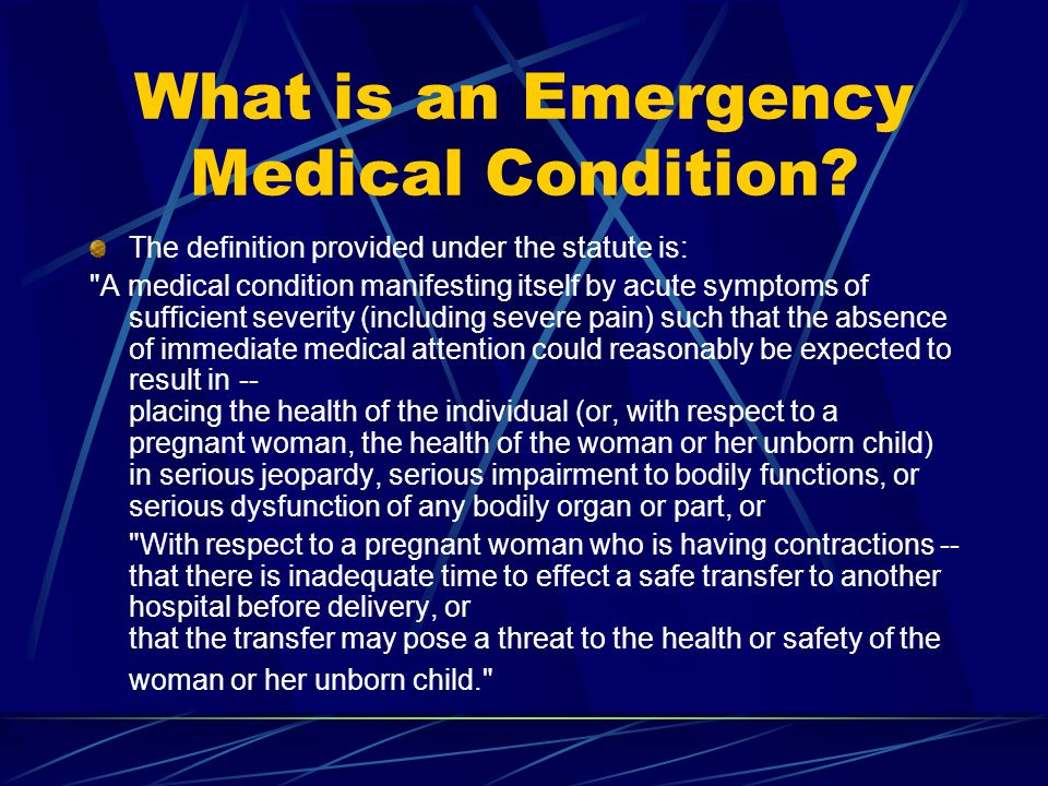 What is an Emergency Medical Condition
