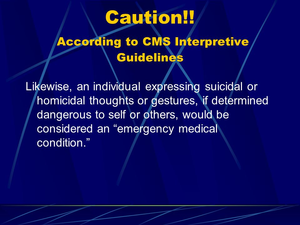 Caution!! According to CMS Interpretive Guidelines