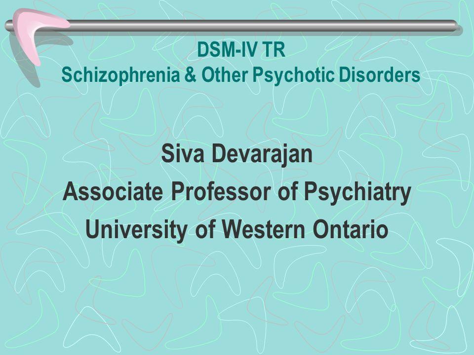DSM-IV TR Schizophrenia & Other Psychotic Disorders