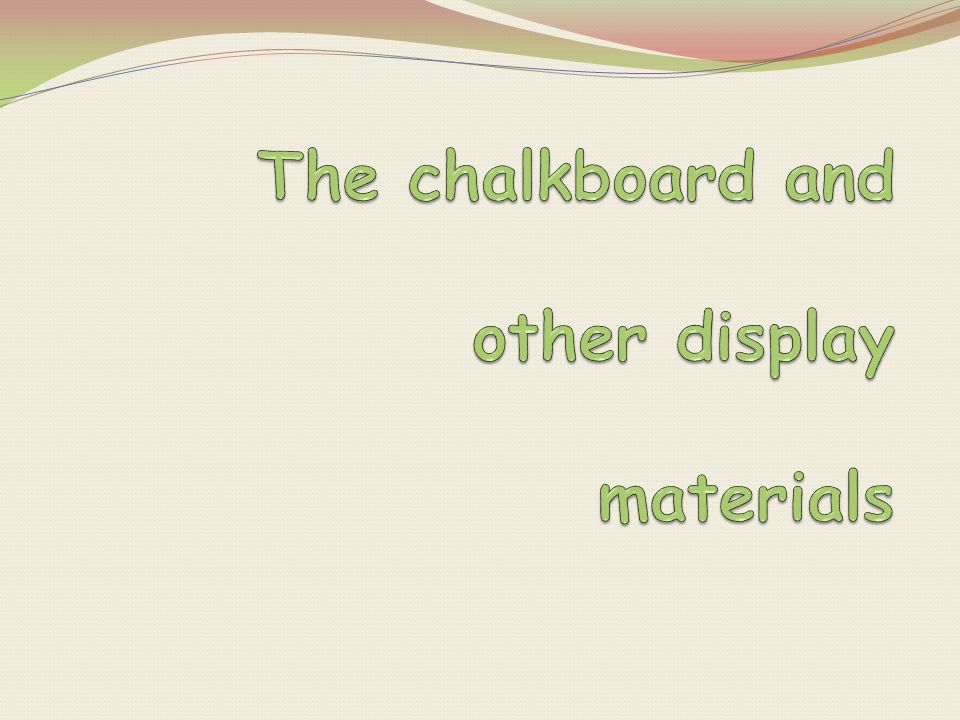 The chalkboard and other display materials