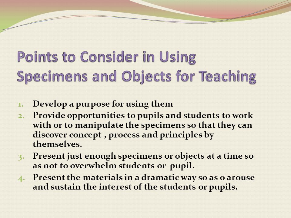 Points to Consider in Using Specimens and Objects for Teaching