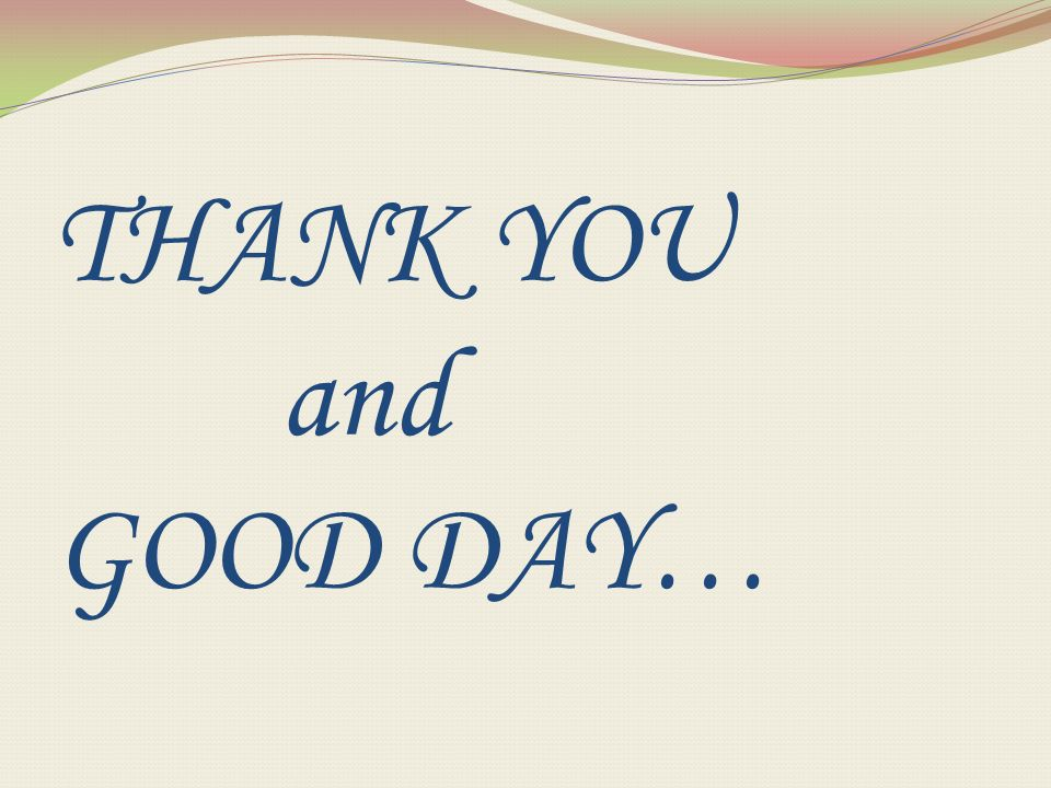 THANK YOU and GOOD DAY…