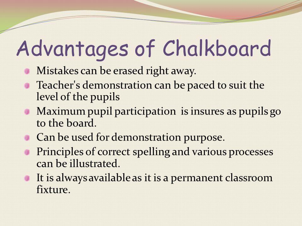 Advantages of Chalkboard