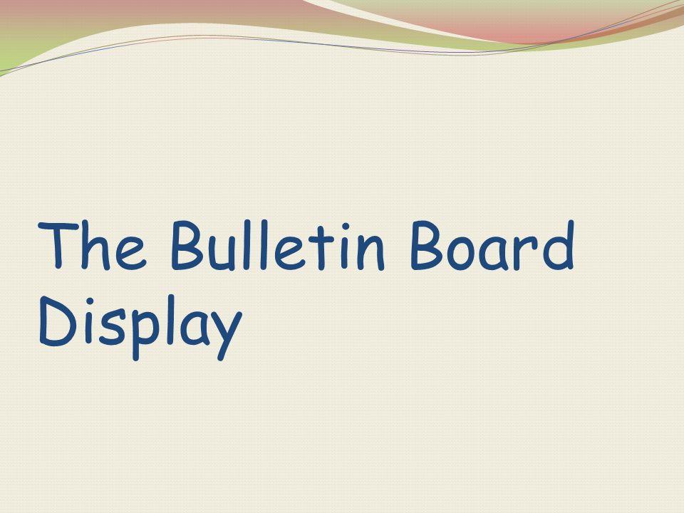The Bulletin Board Display