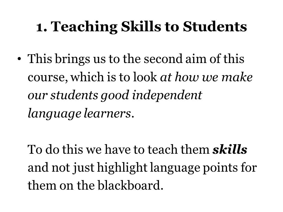1. Teaching Skills to Students