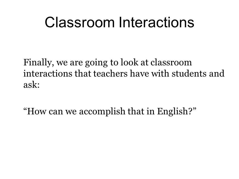 Classroom Interactions