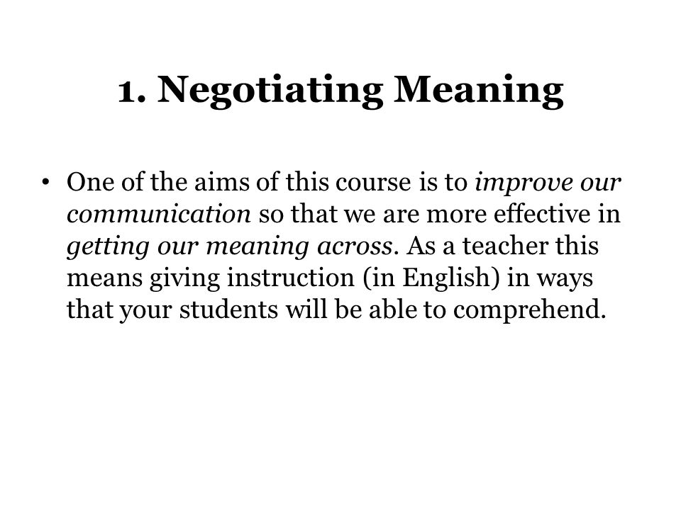 1. Negotiating Meaning