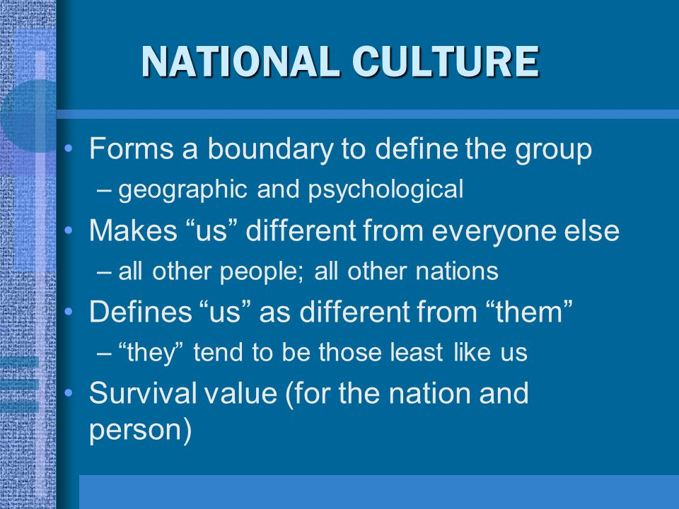 NATIONAL CULTURE Forms a boundary to define the group