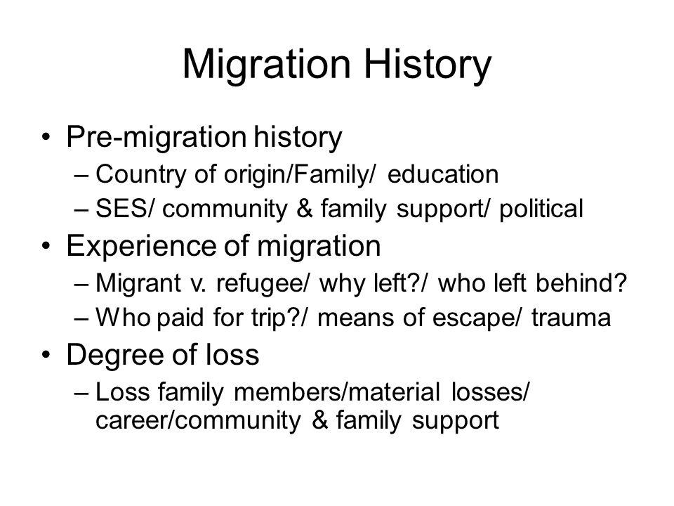 Migration History Pre-migration history Experience of migration