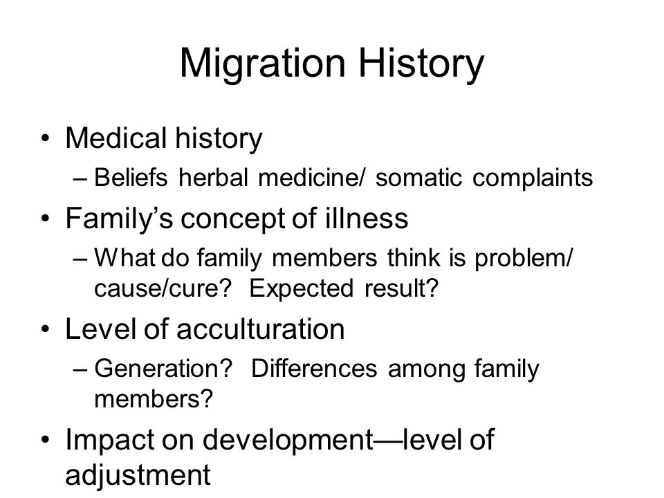 Migration History Medical history Family's concept of illness
