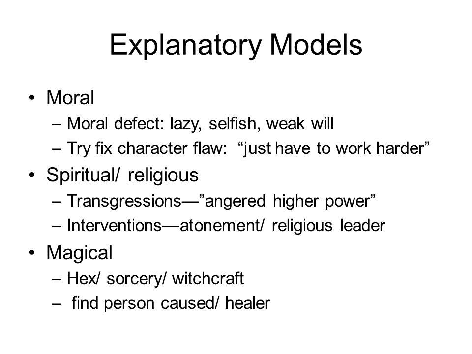 Explanatory Models Moral Spiritual/ religious Magical