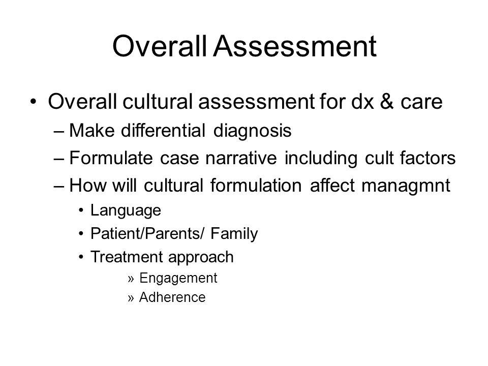 Overall Assessment Overall cultural assessment for dx & care