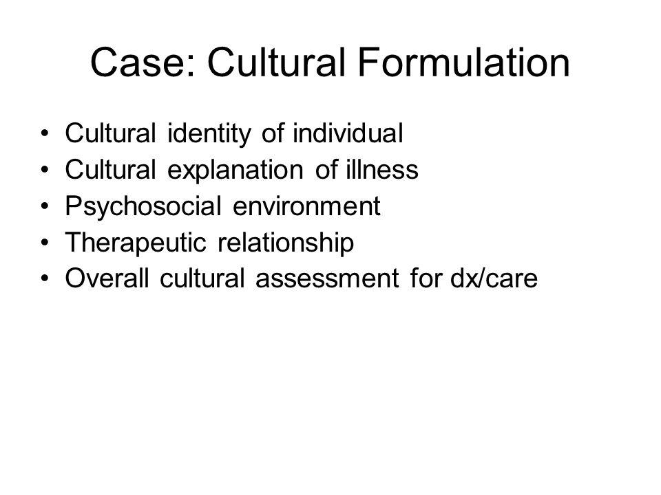 Case: Cultural Formulation