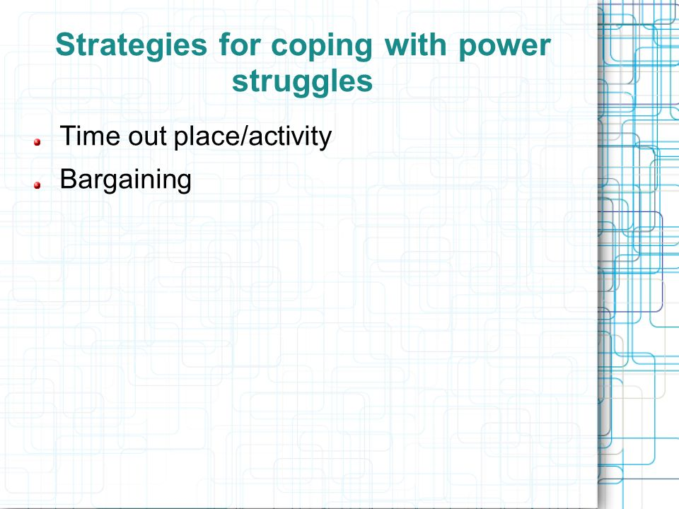Strategies for coping with power struggles