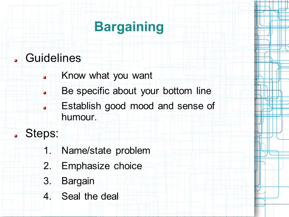 Bargaining Guidelines Steps: Know what you want