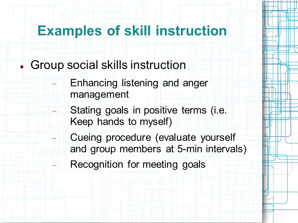 Examples of skill instruction
