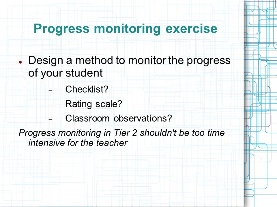 Progress monitoring exercise