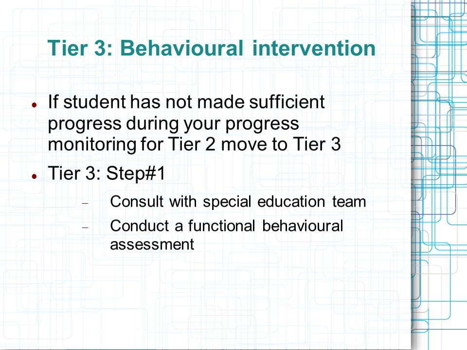 Tier 3: Behavioural intervention
