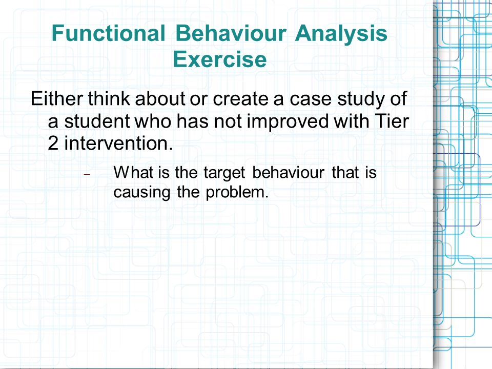 Functional Behaviour Analysis Exercise