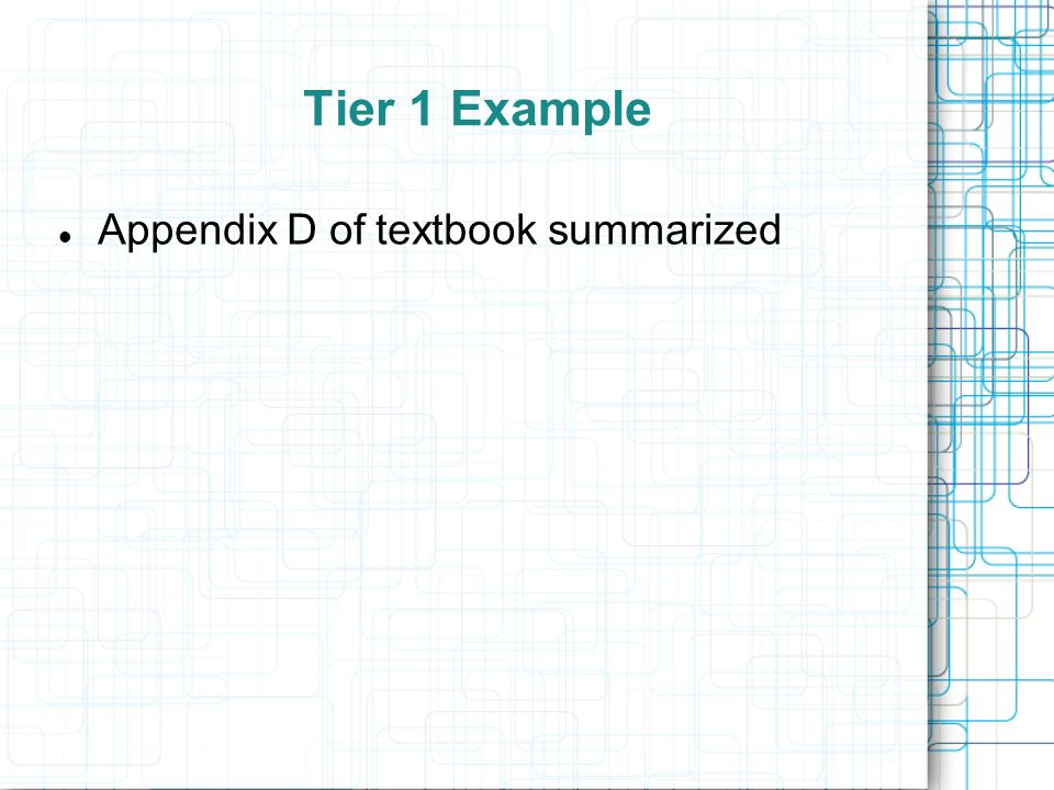 Tier 1 Example Appendix D of textbook summarized