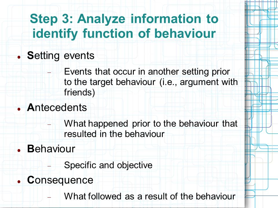 Step 3: Analyze information to identify function of behaviour