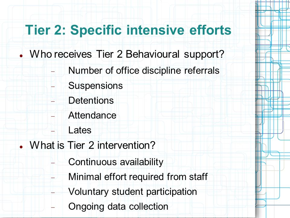 Tier 2: Specific intensive efforts