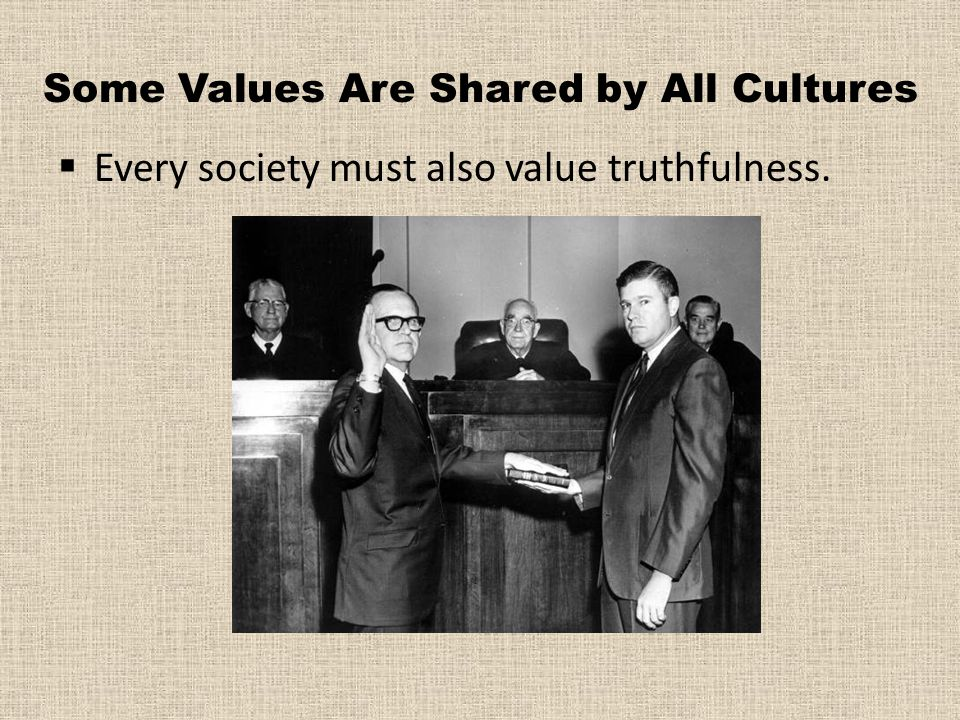 Some Values Are Shared by All Cultures