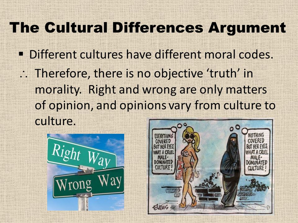 ethics and cultural differences argument What is ethical cultural relativism  a evaluation of the essential argument for cultural relativism  1  situational differences .