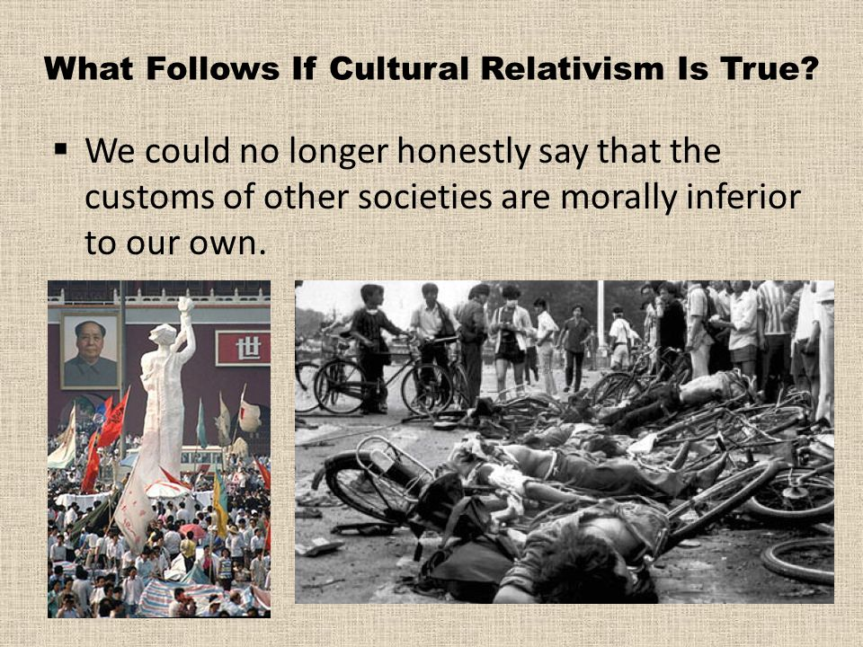 What Follows If Cultural Relativism Is True