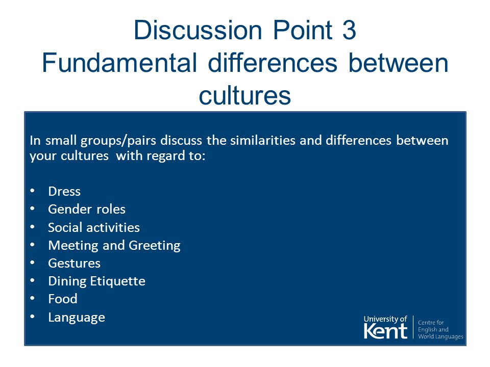 Discussion Point 3 Fundamental differences between cultures