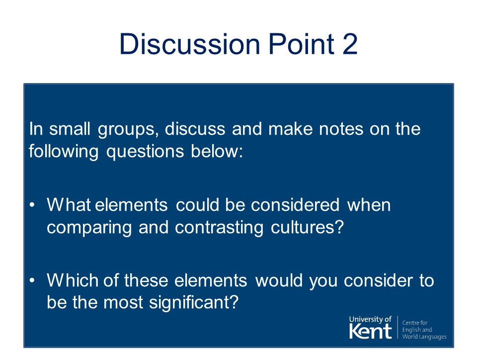 Discussion Point 2 In small groups, discuss and make notes on the following questions below: