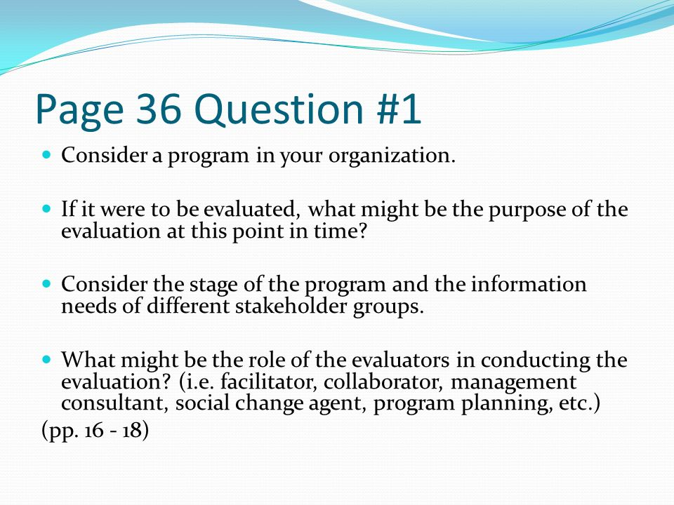 Page 36 Question #1 Consider a program in your organization.