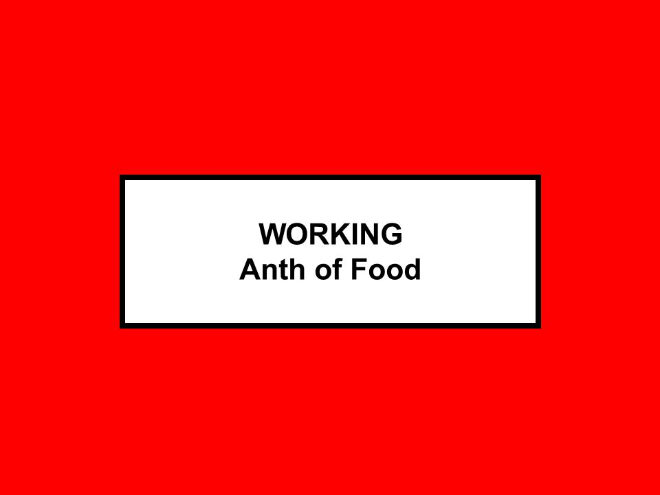 WORKING Anth of Food