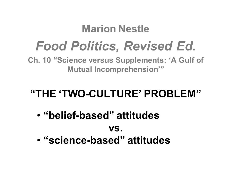 Food Politics, Revised Ed. THE 'TWO-CULTURE' PROBLEM