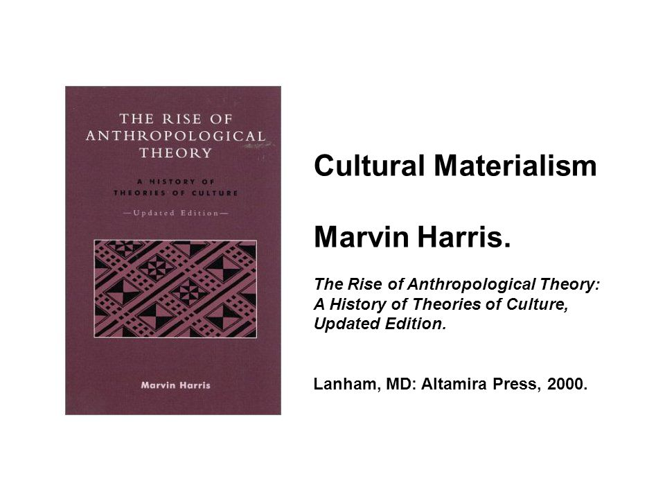 Cultural Materialism Marvin Harris.