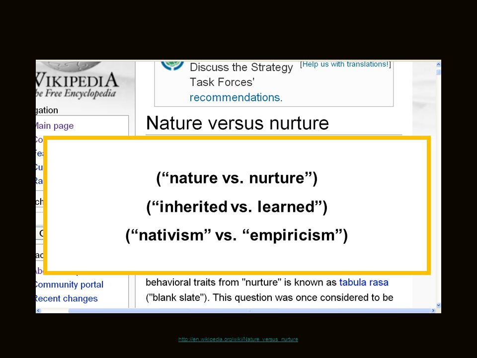 ( inherited vs. learned ) ( nativism vs. empiricism )