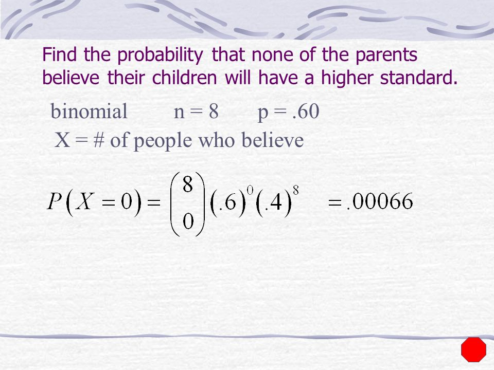 X = # of people who believe