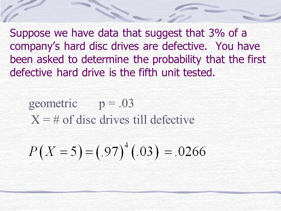 X = # of disc drives till defective