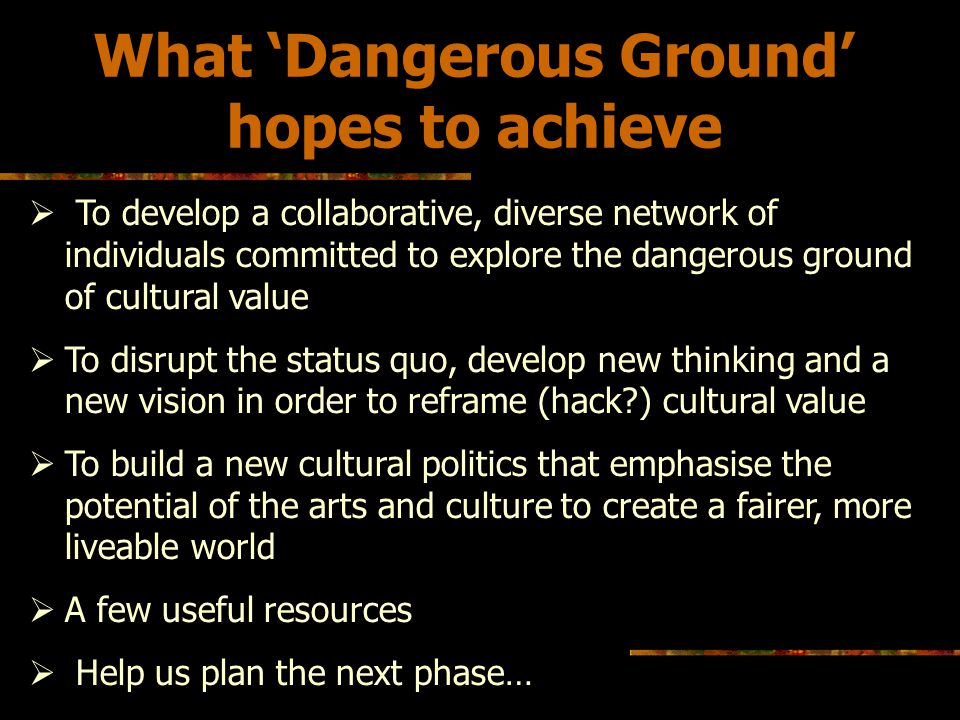 What 'Dangerous Ground' hopes to achieve