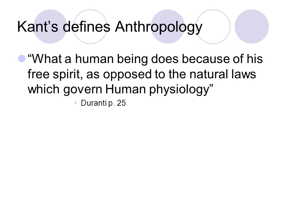 Kant's defines Anthropology