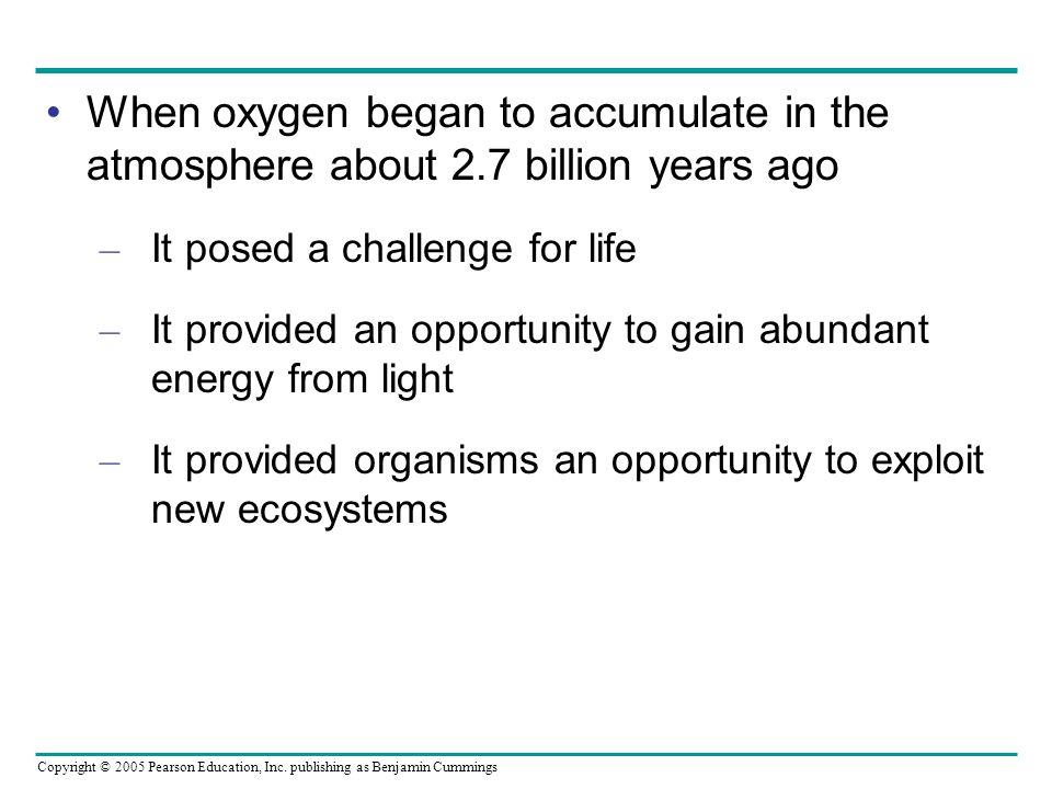 When oxygen began to accumulate in the atmosphere about 2